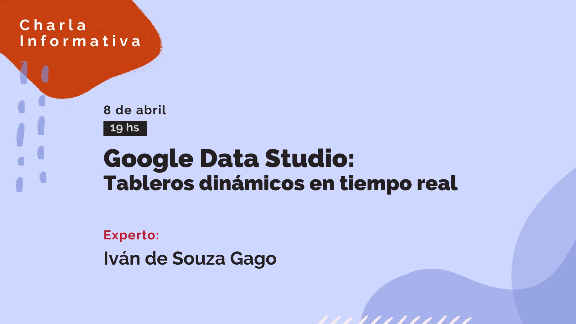Charla informativa gratuita: Google Data Studio: tableros dinámicos en tiempo real.